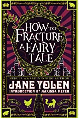 How to Fracture a Fairy Tale Kindle Edition