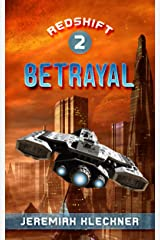 Betrayal (REDSHIFT Book 2) Kindle Edition