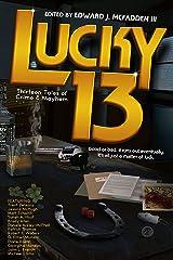 Lucky 13: Thirteen Tales of Crime & Mayhem (Padwolf 13 Book 4) Kindle Edition