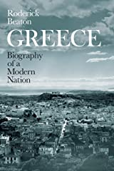 Greece: Biography of a Modern Nation Kindle Edition