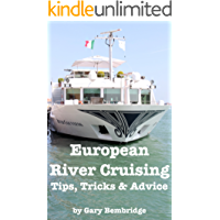 European River Cruising: Tips, Tricks and Advice
