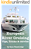 European River Cruising: Tips, Tricks and Advice