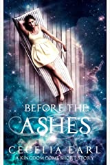 Before the Ashes: Kari's Story (A Kingdom Come Short Story) Kindle Edition