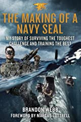 The Making of a Navy SEAL: My Story of Surviving the Toughest Challenge and Training the Best Kindle Edition