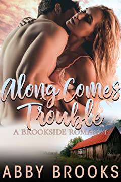 Along Comes Trouble (A Brookside Romance Book 4)