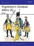 Napoleon's German Allies (5) : Hessen-Darmstadt and Hessen-Kassel (Men at Arms Series, 122)