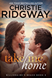 Take Me Home (Billionaire's Beach Book 3)