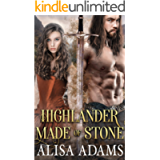 Highlander Made of Stone: A Scottish Medieval Historical Romance (Highlands' Elements of Fate Book 4)