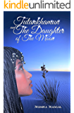 Tutankhamun and the Daughter of the Moon