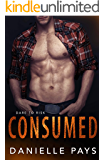Consumed (Dare to Risk - A Romantic Suspense Series Book 4)