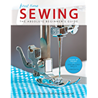 First Time Sewing:The Absolute Beginner's Guide: Learn By Doing - Step-by-Step book cover