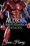 Aldric: A Sci-Fi Warrior Romance (Heroes of Avalere Book 1)