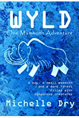 Wyld: One Mammoth Adventure (Wyld Adventures) Kindle Edition