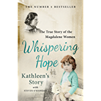 Whispering Hope - Kathleen's Story: The True Story of the Magdalene Women