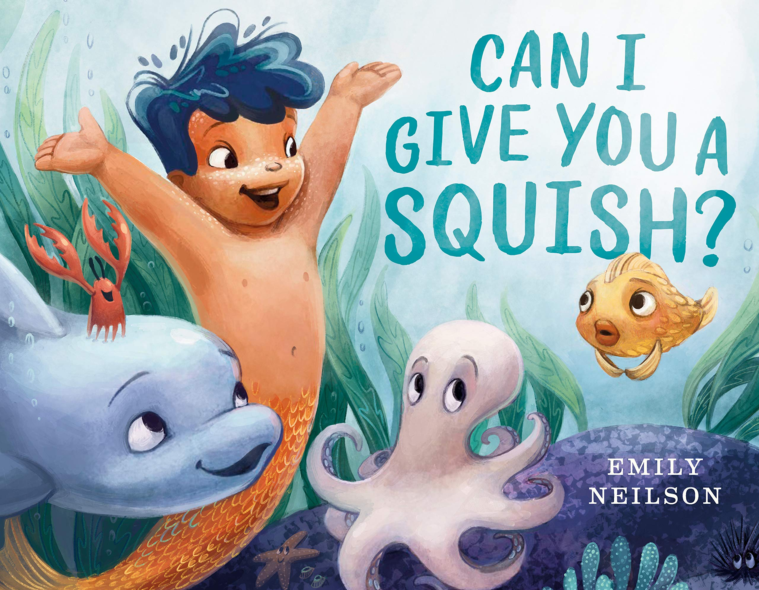 Can I Give You a Squish?: Neilson, Emily: 9781984814777: Amazon.com: Books