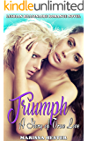 Triumph: A Story of True Love: Lesbian Billionaire Romance Novel
