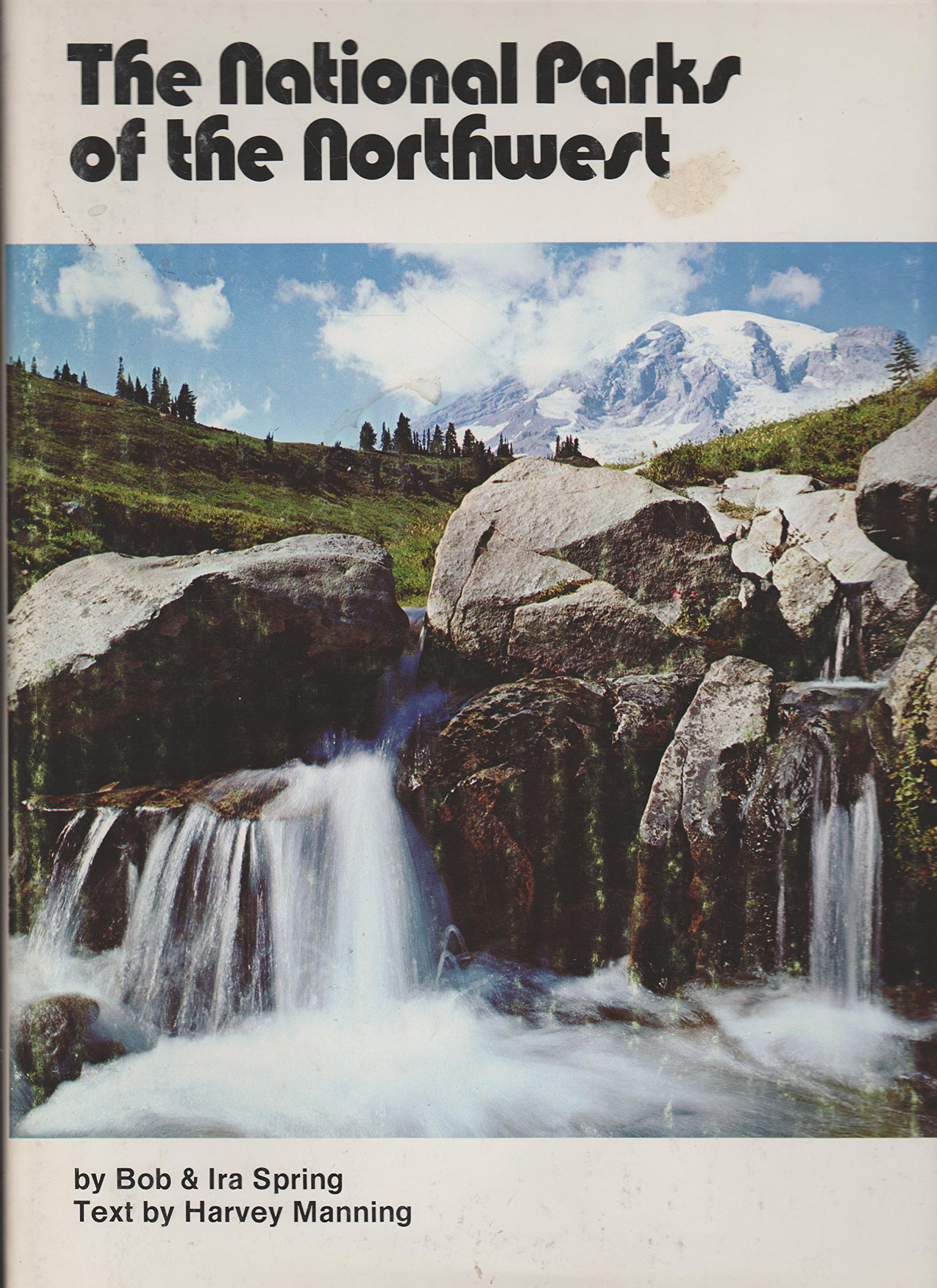 National Parks of the Northwest, Bob Spring; Ira Spring; Harvey Manning