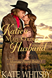 Katie's Mail Order Husband - A Clean Historical Cowboy Romance Story (Montana Prairie Brides Book 1)