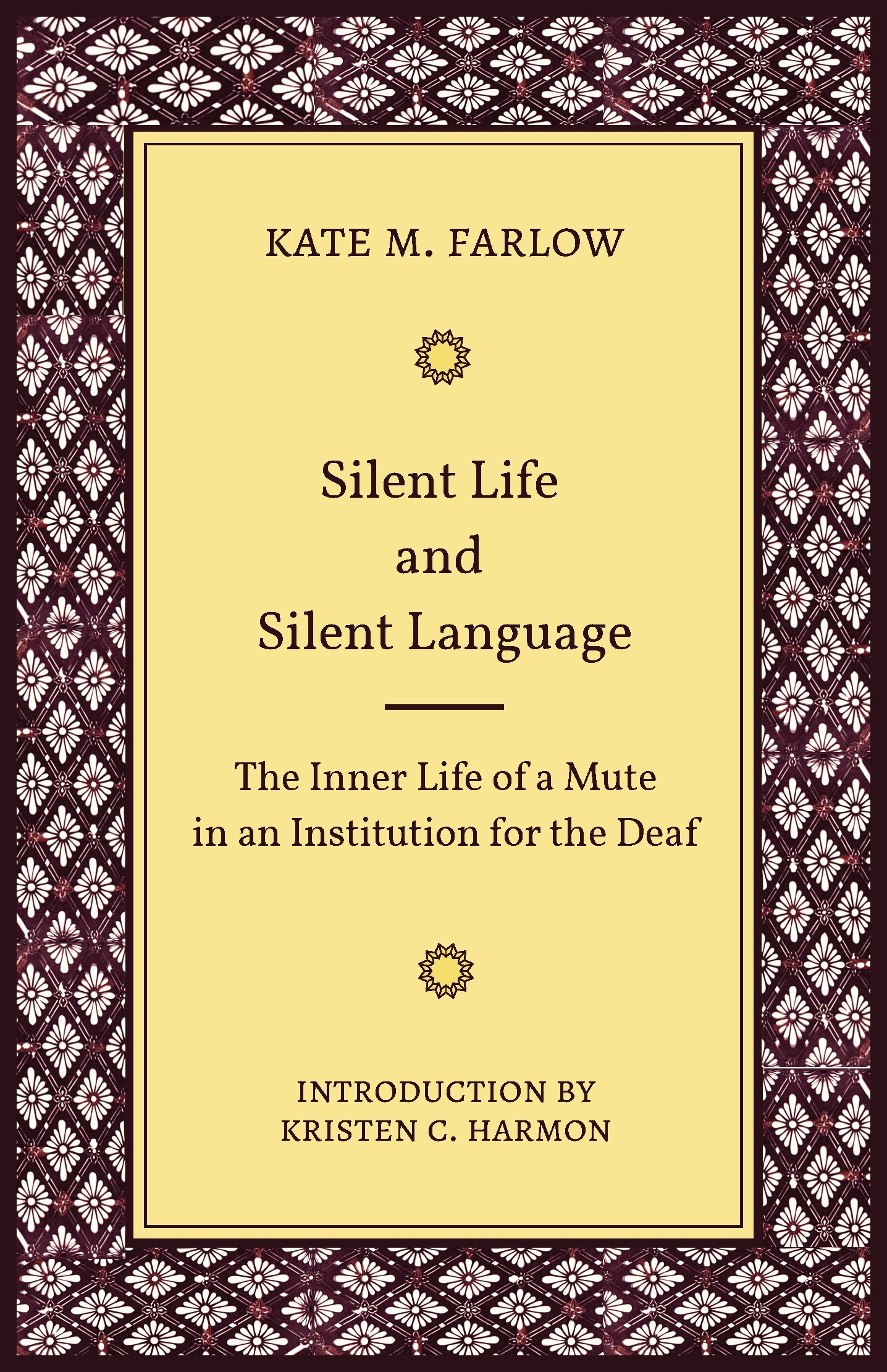 Silent Life and Silent Language: The Inner Life of a Mute in an Institution for the Deaf (Gallaudet Classics Deaf Studie) by Gallaudet University Press