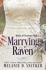 Marrying Raven (Brides of Clearwater Book 2) Kindle Edition