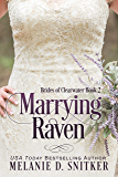 Marrying Raven (Brides of Clearwater Book 2)