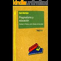 Pragmatismo y educación: Charles S. Peirce y John Dewey en las aulas (Machado Nuevo Aprendizaje nº 7)