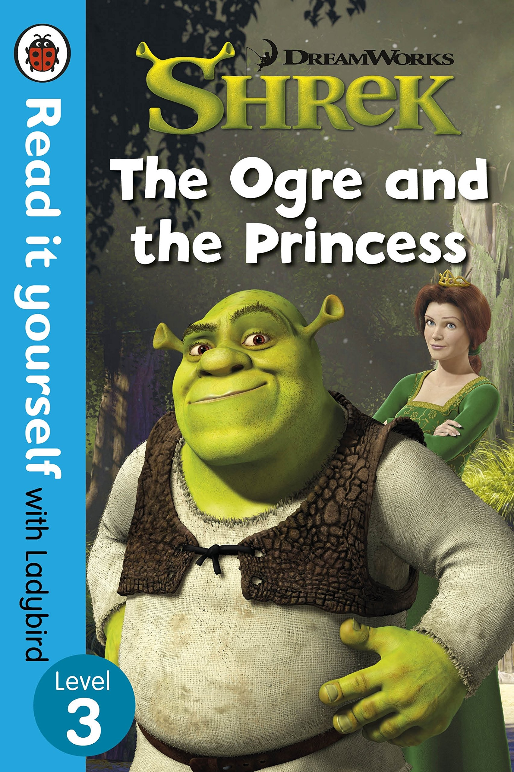 Download Shrek: The Ogre and the Princess - Read It Yourself with Ladybird Level 3 ebook