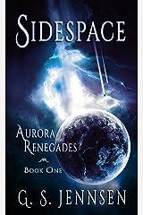 Sidespace: Aurora Renegades Book One (Aurora Rhapsody 4) Kindle Edition