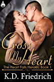 Cross My Heart (The Heart Falls Heroes Book 1)