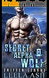 Secret Alpha Wolf: A Paranormal Romance (Shifter League Book 2)