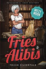 Fries and Alibis: Paranormal Cozy Mystery (Mitzy Moon Mysteries Book 1) Kindle Edition