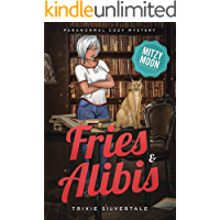 Fries and Alibis: Paranormal Cozy Mystery (Mitzy Moon Mysteries Book 1)