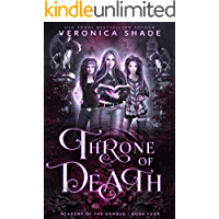 Throne of Death : A Slow Burn Paranormal Witch Romance (Academy of the Damned Book 4)