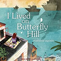 I Lived on Butterfly Hill: I Lived on Butterfly Hill Series, Book 1