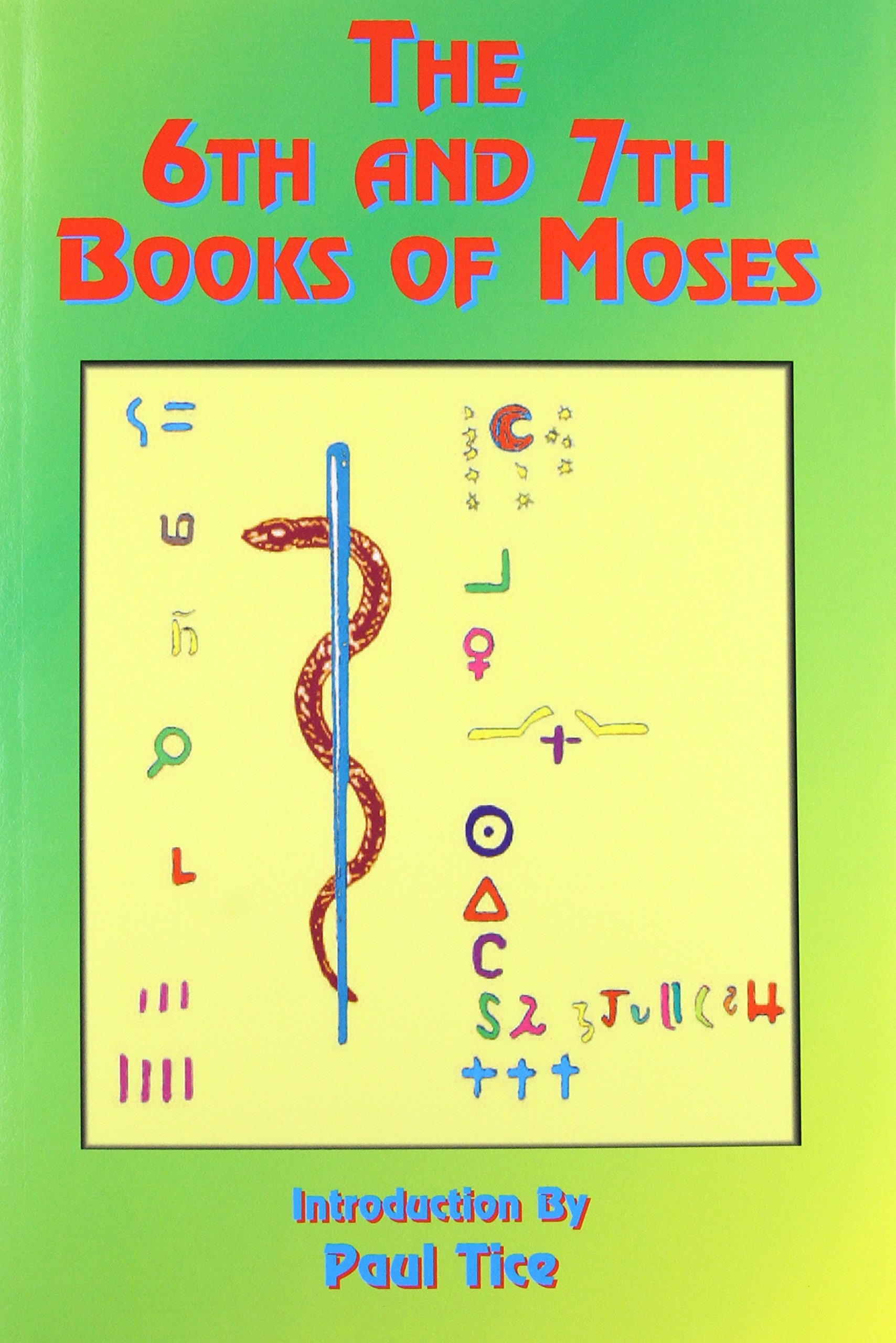 The 6th and 7th Books of Moses (Bk  6, Bk  7): Paul Tice