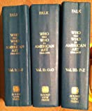 Who Was Who in American Art : 1564-1975 (3-Volume Set)
