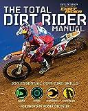 The Total Dirt Rider Manual: 358 Essential Dirt Bike Skills