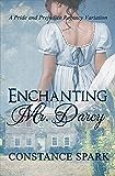Enchanting Mr. Darcy: A Pride and Prejudice Regency Variation (English Edition)