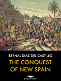 The Conquest of New Spain (English Edition)