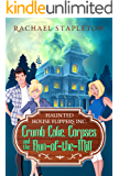 Crumb Cake, Corpses and the Run of the Mill: A Bohemian Lake Cozy Mystery (Haunted House Flippers Inc. Book 3)
