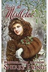 Under the Mistletoe Kindle Edition