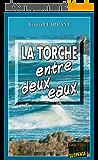 La Torche entre deux eaux: Intrigue dans la presqu'île bretonne (Enquêtes & Suspense)