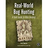 Real-World Bug Hunting: A Field Guide to Web Hacking