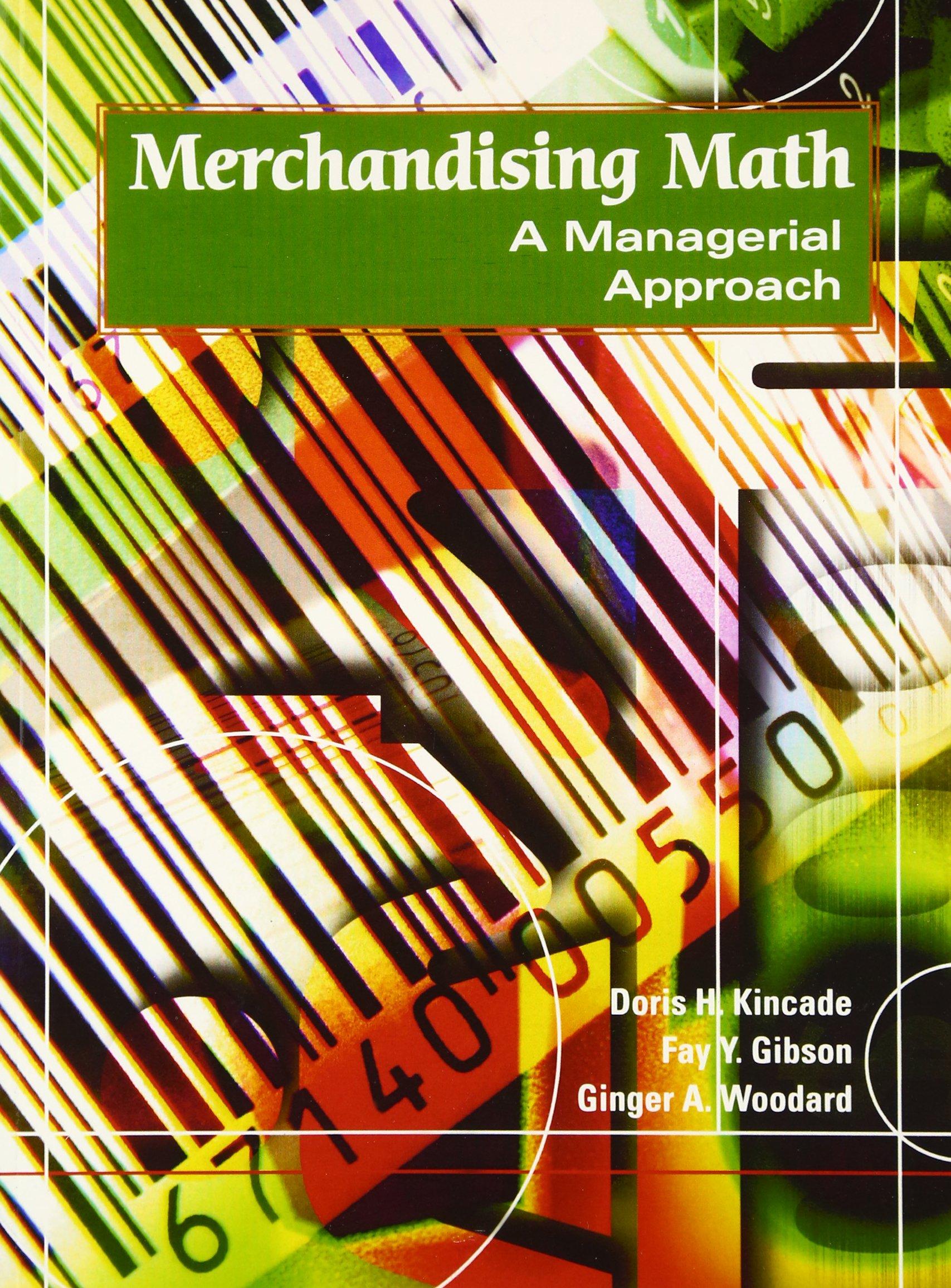 Merchandising Math: A Managerial Approach: Amazon.es: Kincade, Doris, Gibson, Fay, Woodard, Ginger: Libros en idiomas extranjeros