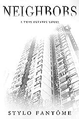 Neighbors (A Twin Estates Novel Book 1) Kindle Edition
