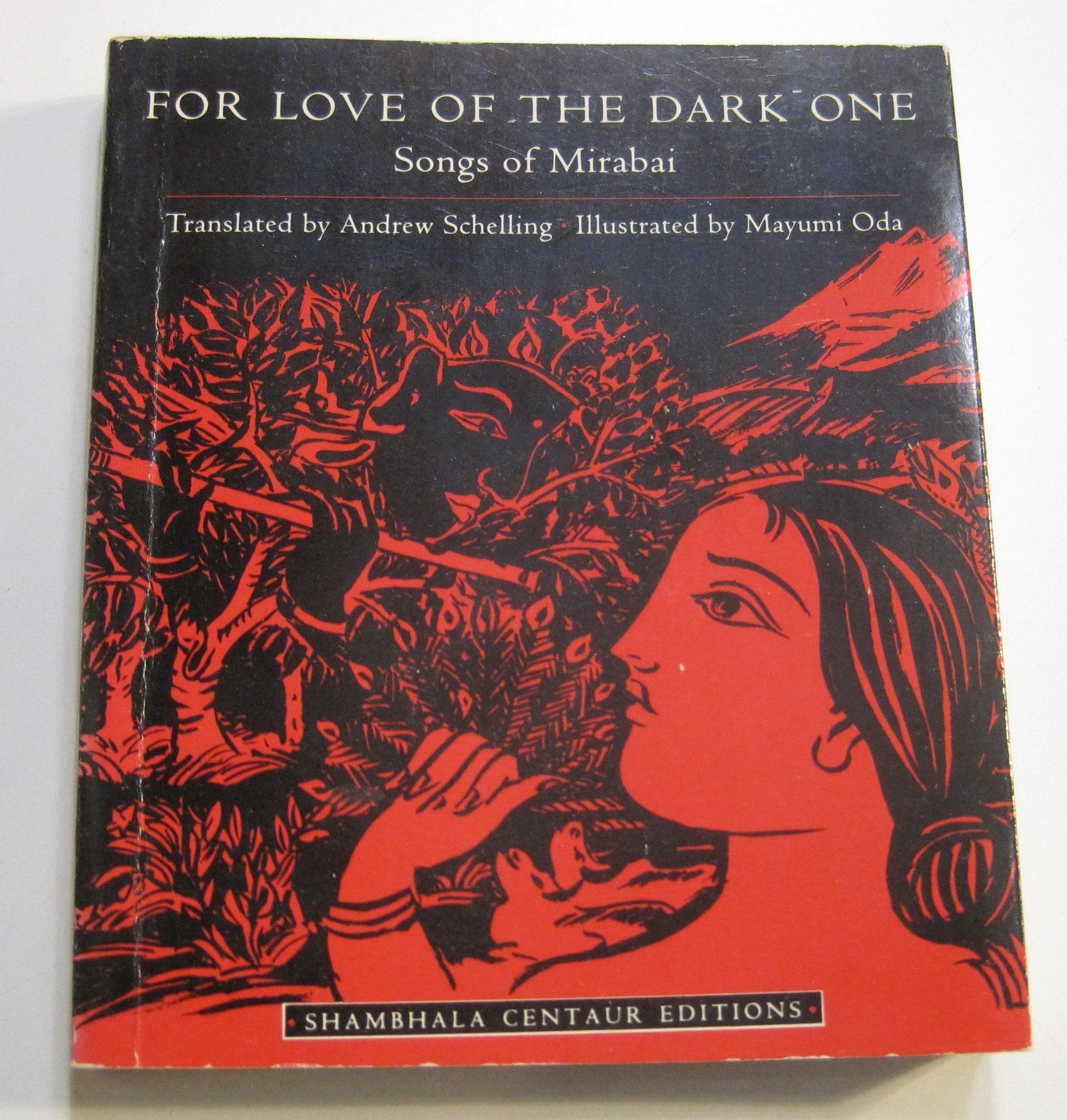 For Love of the Dark e Songs of Mirabai Mirabai Andrew