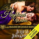 Wicked Highland Wishes: Highlander Vows: Entangled Hearts, Book 2