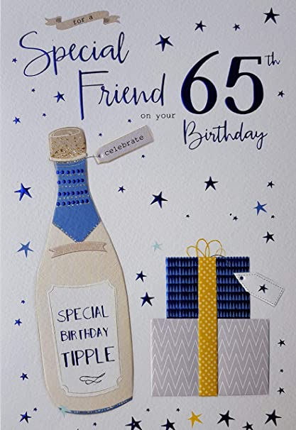 For A Special Friend 65th Birthday Card Male 2086 Amazoncouk Kitchen Home