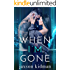 When I'm Gone: a heart-wrenching romance story that will make you believe in true love