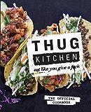 Thug Kitchen: Eat Like You Give a F**k (English Edition)
